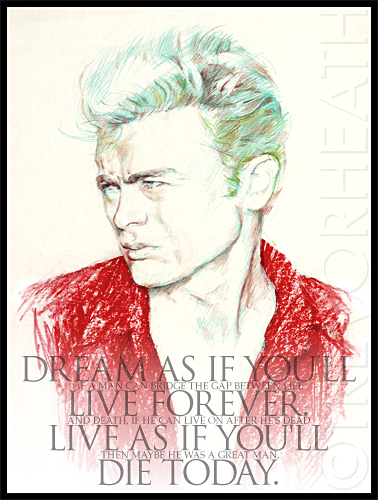 Dream as if you'll live forever, a memorial portrait of James Dean original print by pop artist Trevor Heath