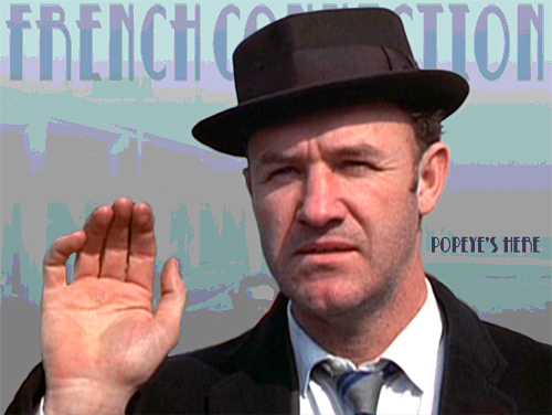 Popeye's here, a digital image of Gene Hackman as Popeye Doyle in the French Connection by Trevor Heath